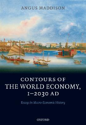 Contours of the World Economy 1-2030 Ad By Maddison, Angus