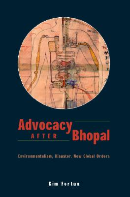 Advocacy After Bhopal By Fortun, Kim