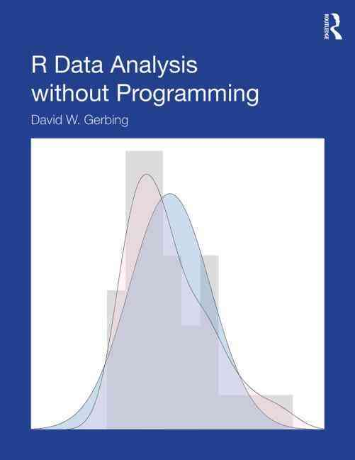 R Data Analysis Without Programming By Gerbing, David W.