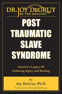Post Traumatic Slave Syndrome By Degruy, Joy Angela