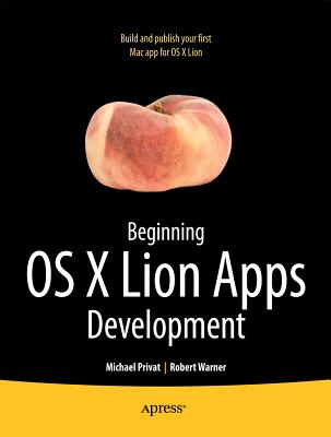 Beginning OS X Lion Apps Development By Warner, Rob/ Privat, Michael