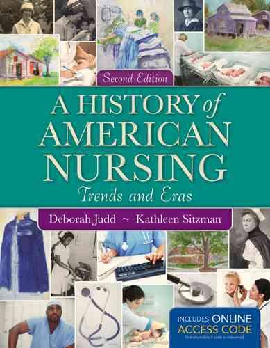 A History of American Nursing By Judd, Deborah/ Sitzman, Kathleen